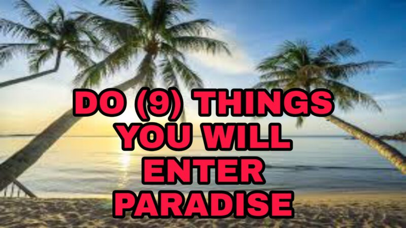 Nine (9) things you didn't know if you do daily you will enter paradise
